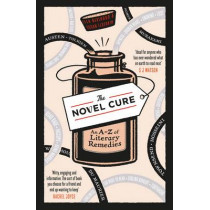 The Novel Cure: An A to Z of Literary Remedies by Ella Berthoud, 9780857864215