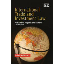 International Trade and Investment Law: Multilateral, Regional and Bilateral Governance by Rafael Leal-Arcas, 9780857936271