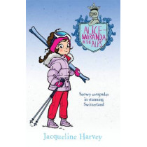 Alice-Miranda in the Alps 12 by Jacqueline Harvey, 9780857982742