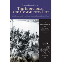 Scottish Life and Society Volume 9: The Individual and Community Life by John Beech, 9780859766326