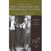 Scottish Life and Society Volume 10: Oral Literature and Performance Culture by John Beech, 9780859766791