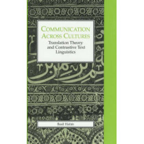Communication Across Cultures: Translation Theory and Contrastive Text Linguistics by Basil Hatim, 9780859894975