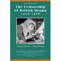 The Censorship of British Drama 1900-1968 Volume 3: Volume Three: The Fifties by Steve Nicholson, 9780859897501