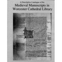 A Descriptive Catalogue of the Medieval Manuscripts in Worcester Cathedral Library by Prof. R. M. Thomson, 9780859916189