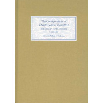 The Correspondence of Dante Gabriel Rossetti 3 - The Chelsea Years, 1863-1872: Prelude to Crisis I. 1863-1867 by William E. Fredeman, 9780859917827