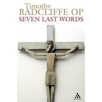 Seven Last Words by Timothy Radcliffe, 9780860123972