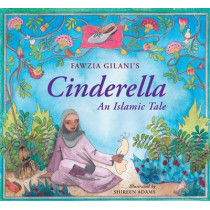 Cinderella: An Islamic Tale by Fawzia Gilani, 9780860374732