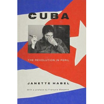 Cuba: The Revolution in Peril by Janet Habel, 9780860913085
