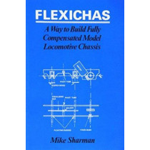 Flexichas or a Way to Build a Fully Compensated Chassis by M. Sharman, 9780860930723