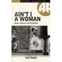 Ain't I a Woman by Bell Hooks, 9780861043798