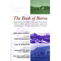 The Book of Barra: Being Accounts of the Island of Barra in the Outer Hebrides Written by Various Authors at Various Times, Together with Unpublished Letters and Other Matter Relating to the Island by Sir Compton Mackenzie, 9780861521043