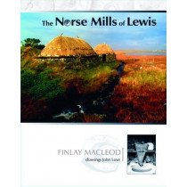 The Norse Mills of Lewis by Finlay MacLeod, 9780861523627