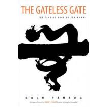 The Gateless Gate: The Classic Book of Zen Koans by Koun Yamada, 9780861713820