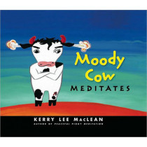 Moody Cow Meditates by Kerry Lee MacLean, 9780861715732