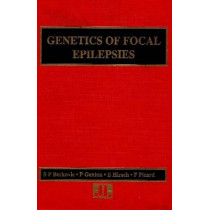 Genetics of Focal Epilepsies: Clinical Aspects and Molecular Biology by S. Berkovic, 9780861965694