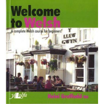 Welcome to Welsh - A Complete Welsh Course for Beginners by Heini Gruffudd, 9780862430696