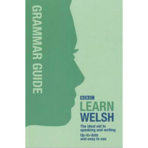 BBC Learn Welsh - Grammar Guide for Learners by Ann Jones, 9780862437305