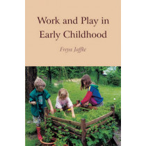 Work and Play in Early Childhood by Freya Jaffke, 9780863152276
