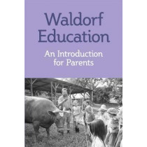 Understanding Waldorf Education: Teaching from the Inside Out by Jack Petrash, 9780863154300
