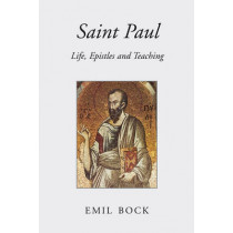 Saint Paul: Life, Epistles and Teaching by Emil Bock, 9780863155369