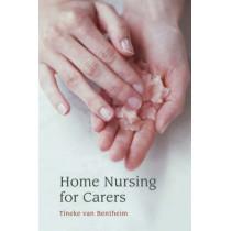 Home Nursing for Carers by Tineke Van Bentheim, 9780863155413