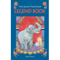 The Eight-Year-Old Legend Book by Isabel Wyatt, 9780863157134