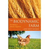 The Biodynamic Farm: Developing a Holistic Organism by Karl-Ernst Osthaus, 9780863157660