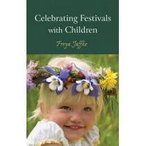 Celebrating Festivals with Children by Freya Jaffke, 9780863158322