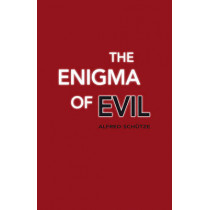 The Enigma of Evil by Alfred Schutze, 9780863158605