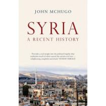 Syria: A Recent History by John McHugo, 9780863561603