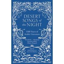 Desert Songs of the Night: 1500 Years of Arabic Literature, 9780863561757