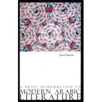 A Brief Introduction to Modern Arabic Literature by David Tresilian, 9780863564055