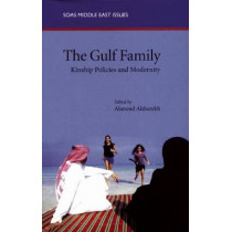 The Gulf Family: Kinship Policies and Modernity by Alsharekh Alanoud, 9780863566806