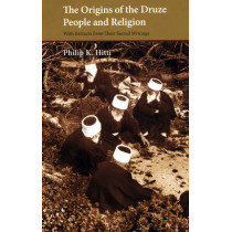 The Origins of the Druze People and Religion by Philip K. Hitti, 9780863566905