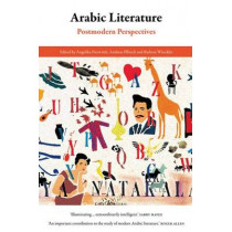 Arabic Literature: Postmodern Perspectives by Angelika Neuwirth, 9780863566943