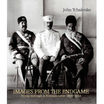 Images from the Endgame: Persia Through a Russian Lens 1901-1914 by John Tchalenko, 9780863567353