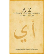 A to Z of Arabic-English-Arabic Translation by Ronak Husni, 9780863568855