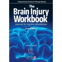 The Brain Injury Workbook: Exercises for Cognitive Rehabilitation by Trevor Powell, 9780863889783