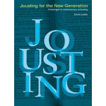 Jousting for the New Generation: Challenges to Contemporary Schooling by David Loader, 9780864317346