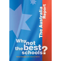 Why not the Best Schools?: The Australia Report by Evelyn Douglas, 9780864319791