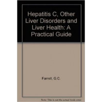 Hepatitis C  Other Liver Disorders And Liver Health-A Practical Guide, 9780864331571