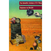 The Scientific Evidence of Dr. Wang by Stephanie de Montalk, 9780864734419
