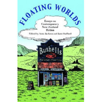 Floating Worlds: Essays on Contemporary New Zealand Fiction by Anna Jackson, 9780864736017