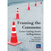 Framing The Commons: Cross-Cutting Issues in Regulation by Susy Frankel, 9780864739346
