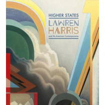 Higher States: Lawren Harris and His American Contemporaries by Roald Nasgaard, 9780864929655