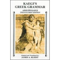 Kaegi's Greek Grammar by Adolf Kaegi, 9780865162815