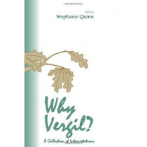 Why Vergil?: A Collection of Interpretations by Stephanie Quinn, 9780865164185