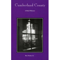 Cumberland County: A Brief History by Roy Parker, 9780865262430
