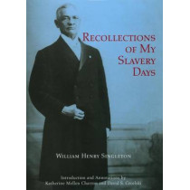 Recollections of My Slavery Days by Katherine Mellen Charron, 9780865262874