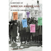 History of African Americans in North Carolina by Jeffrey J. Crow, 9780865263512